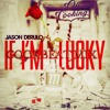 Jason Derulo - If I`m Lucky (Cookbeat Mix)
