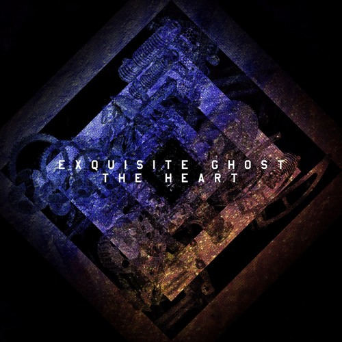 Exquisite Ghost - The Heart