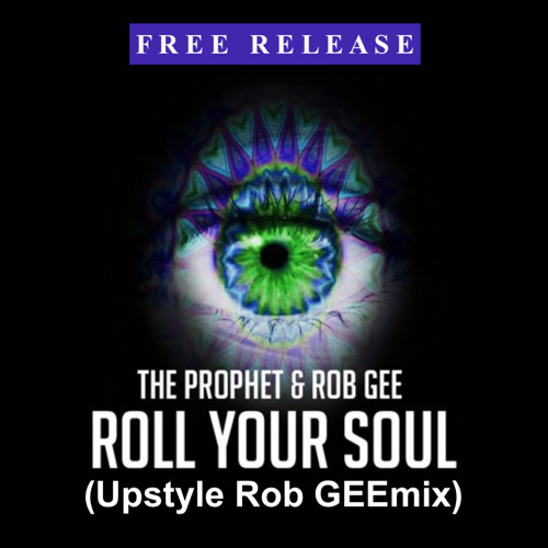 Roll Your Soul (Upstyle Rob GEEmix)FREE DOWNLOAD