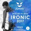 Mokaby ft. EEVA - Ironic 2017 (Sorriso Remix)(Free Download)