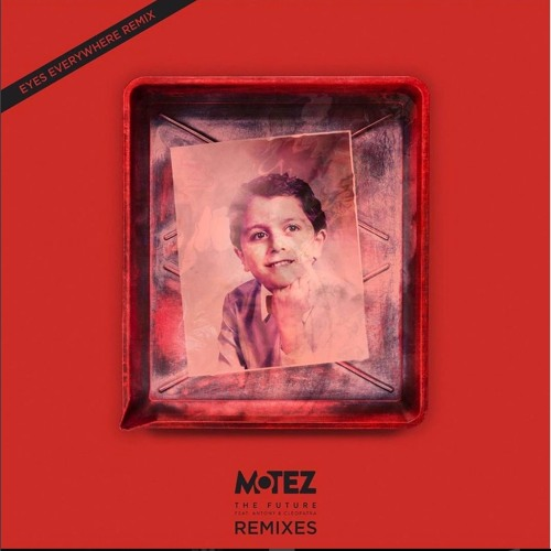 Motez ft. Antony and Cleopatra - The Future (Eyes Everywhere Remix