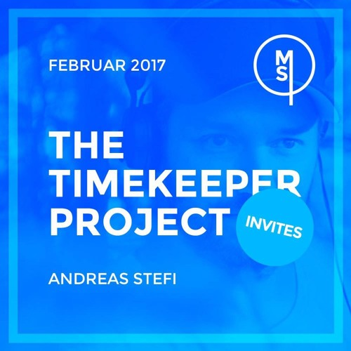 The Timekeeper Project Invites - Andreas Stefi February Mix 2017