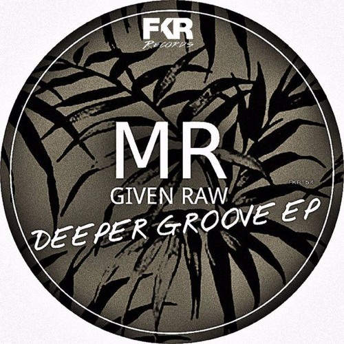 MR Given Raw - Just My Love