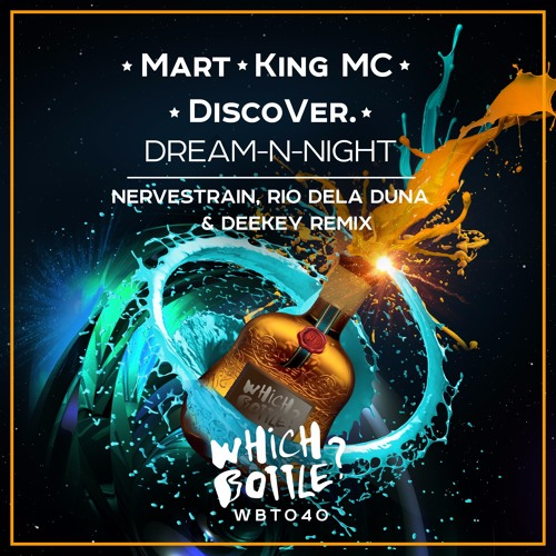 Mart, King MC, DiscoVer. - Dream-N-Night(NerveStrain, Rio Dela Duna & Deekey Radio Edit)#47 Beatport