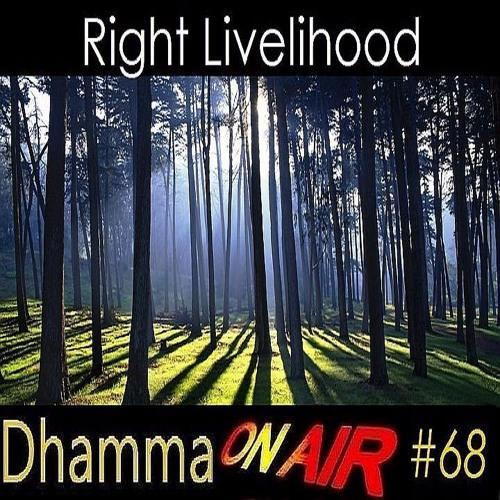 DoA #68: Right Livelihood (Samma Ajiva)
