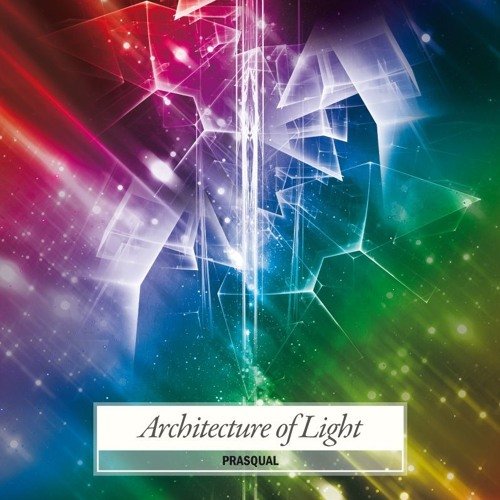 "Prasqual ""Architecture of Light"" PROMO-MIX"