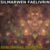 ✦ SUBLIMINAL DUBSTEP BY SILMARWEN FAELIVRIN ✦ ALBUM METAMORPHOSIS mp3