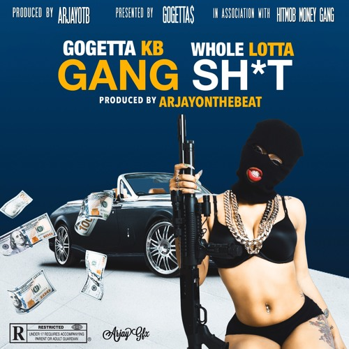 "Download GoGettaKB - #WholeLotta ""Gang Shit"" (Produced By ArjayOnTheBeat) #MOBTOBER"
