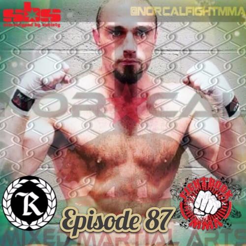 Episode 87: @norcalfightmma Podcast Featuring Thomas Fallon