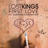Lost Kings - First Love ft. Sabrina Carpenter