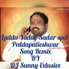 Laddu Yadav ( Peddapuli Eshwar Sadar Spcl New Song ) Remix By DJ Sunny Exclusive