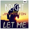BR!GHT Feat. Jim Paxton - Let Me [Deep House]