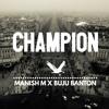 MANISH M x Buju Banton-Champion-(Click BUY For Free Download)