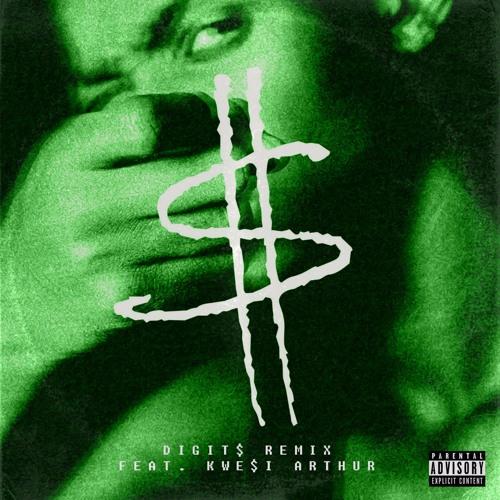 Digits Remix (Feat. Kwesi Arthur)(Prod By Nxwrth)