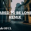 Martin garrix and Dua lipa-Scared To Be Lonely (is0morph Remix)