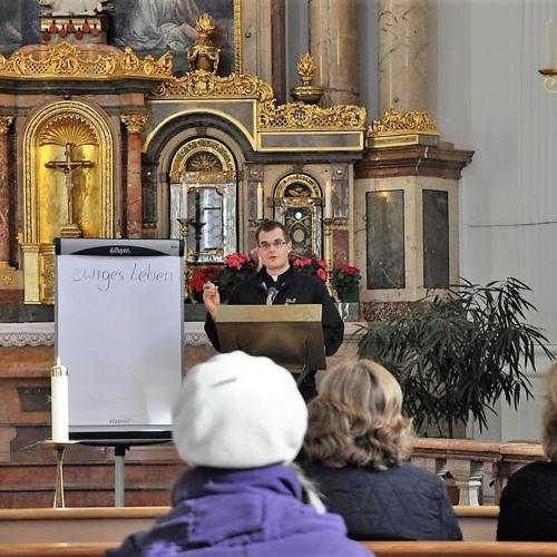 """Katechese v. Fr. Matthias Roider SJM """"Das ewige Leben"""""""