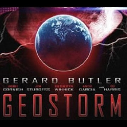 Geostorm 2017 Full Movie Free Download By Geostorm 2017 Full Movie Watch Online On Soundcloud Hear The World S Sounds