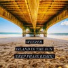Weezer - Island In The Sun (Deep Phase Remix)[FREE DOWNLOAD] 🎵