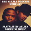 S2 - MEME #17 - Playalistic ATLien Aquemini Music (Free Download)