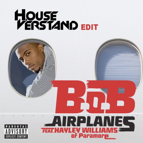 B.o.B - Airplanes (HouseVerstand Bootleg)