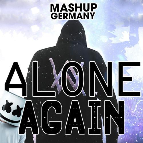 Mashup Germany Alone Again Alan Walker Vs Marshmello Vs Charlie
