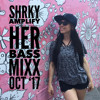 SHRKY AMPLIFY HER BASS MIXX  OCT 20 2017