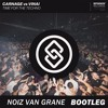 Carnage vs VINAI - Time For The Techno (NoiZ Van Grane Bootleg) [SEAL EXCLUSIVE]
