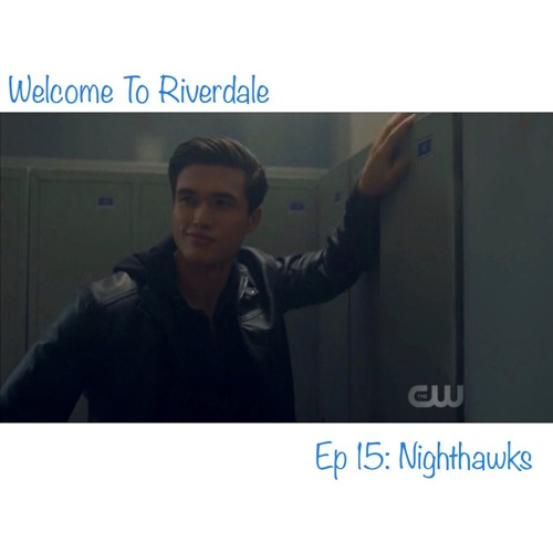 Welcome To Riverdale   Ep 15: Nighthawks [ #CBNreview ]