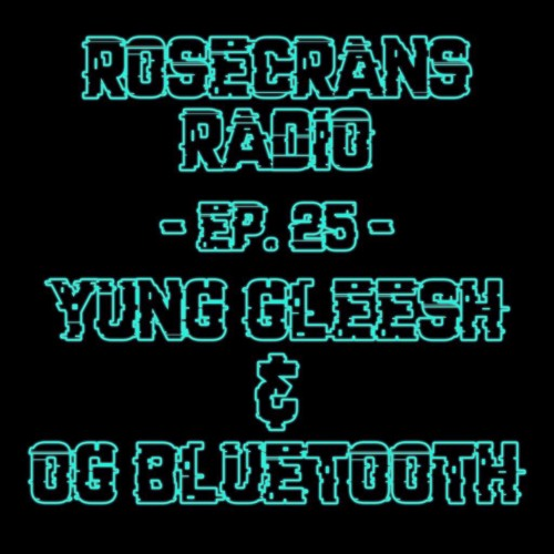 Rosecrans Radio 025 With Cypress Moreno Featuring Gleesh & OG Bluetooth