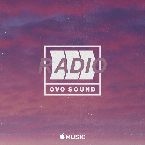 OVO Sound Radio Episode 54 (Dirty) - DVSN mix