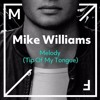 Mike Williams - Melody (Tip Of My Tongue) [Dancepoint Remake]