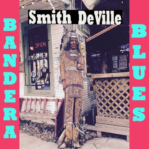 Bandera Blues Smith DeVille