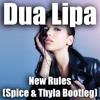 New Rules (Spice & Thyla Bootleg)