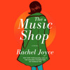 The Music Shop by Rachel Joyce, read by Steven Hartley