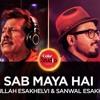 CokeStudio - Attaullah Esakhelvi & Sanwal Esakhelvi, Sab Maya Hai, Coke Studio S