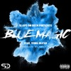 """Slaps On Deck ENT. """"Blue Magic"""" Feat. Yung Blesd - Prod. By Notch P."""