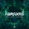 Abraxas - Escape from the Underworld (Original mix)- Out Now!