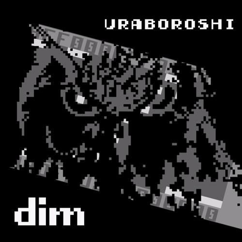 【M3-2017秋】ウラボロシ「dim」【XFD Demo】