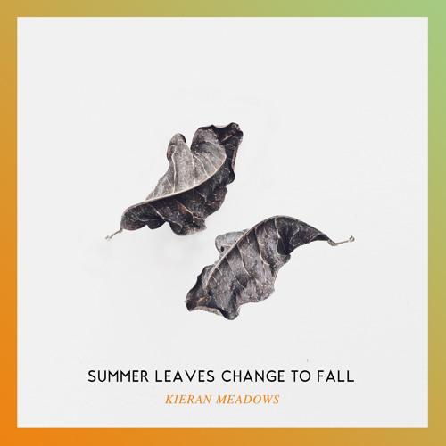 Kieran Meadows - Summer Leaves Change To Fall - (A Cuffing Season Mix)