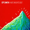 Cpt Smith: I Hate Nights Out