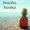 Download Soulful Sunday Mp3