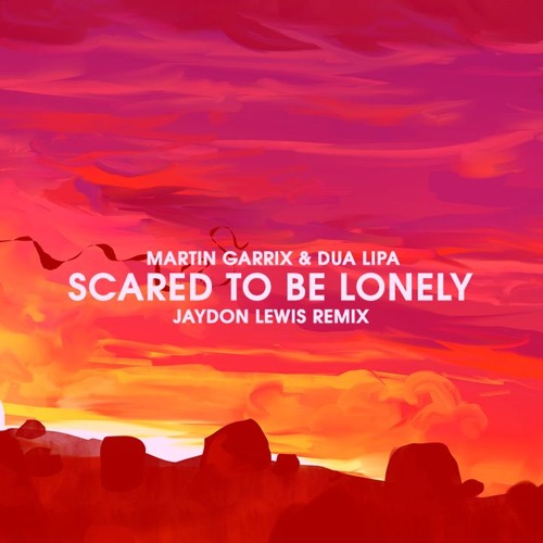 Martin Garrix & Dua Lipa - Scared To Be Lonely (Jaydon Lewis