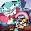 THE AMAZING WORLD OF GUMBALL (PUNYASO REMIX) | FREE DOWNLOAD
