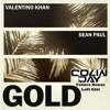 Valentino Khan Ft. Sean Paul - Gold (Colin Jay Future House Loft Edit)