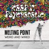 Melting Point - Weird & Wired (Preview)