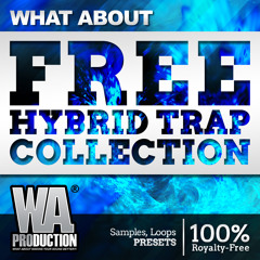 FREE Hybrid Trap Collection | 80+ Drums, Presets, Bass & Synth Shots