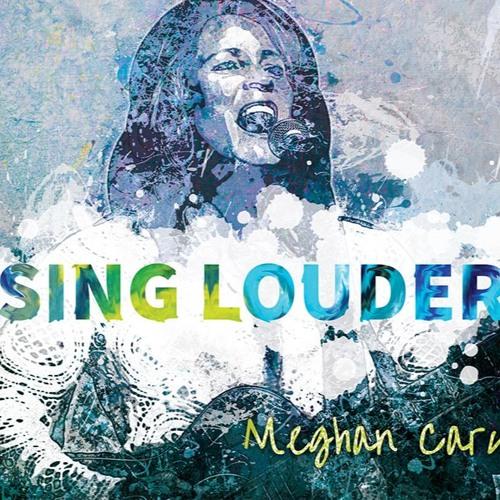 Sing Louder - Meghan Cary
