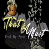 That's A Must [Feat. Prezi] (Prod. By Prezi)