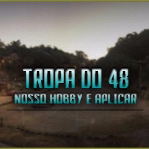 Download •►TROPA DO 48◄• NOSSO HOBBY É APLICAR ♫♫(DJ-RYANDO48)