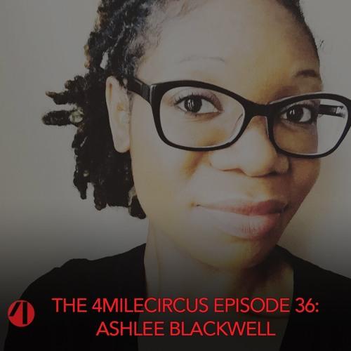 Episode 36- Ashlee Blackwell